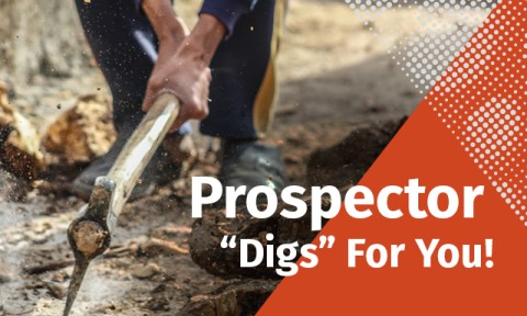 "A man using a pickaxe on rock with the words ""Prospector Digs For You"""