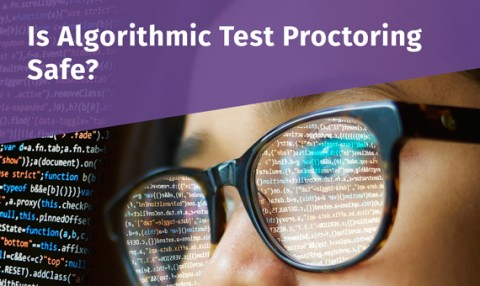 Lines of data reflected in woman's glasses with title Is Algorithmic Test Proctoring Safe