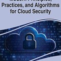 Modern Principles, Practices, and Algorithms for Cloud Security