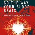 Go the Way Your Blood Beats