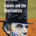 Linclon and the Abolitionists