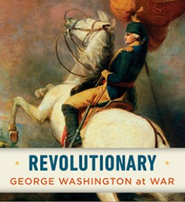 Revolutionary : George Washington at War